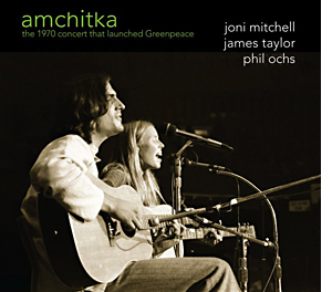 "Joni Mitchell, James Taylor, Phil Ochs ""Amchitka 1970"" (Greenpeace)"