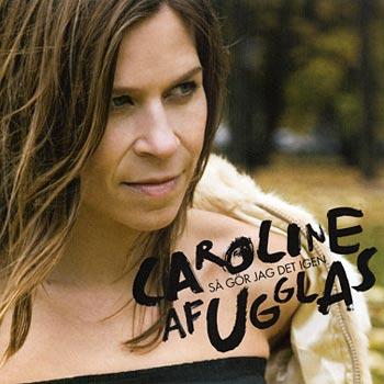 """Caroline Af Ugglas """"Så gör jag det igen"""" (Universal)"""