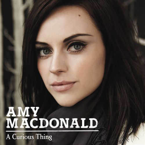 Amy Macdonald  A Curious Thing (Mercury/Universal)
