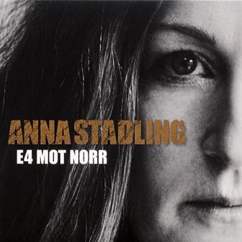Anna Stadling E4 mot norr (Metronome/Warner)