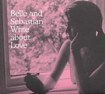 Belle & Sebastian Write about love (Rough Trade/Border)