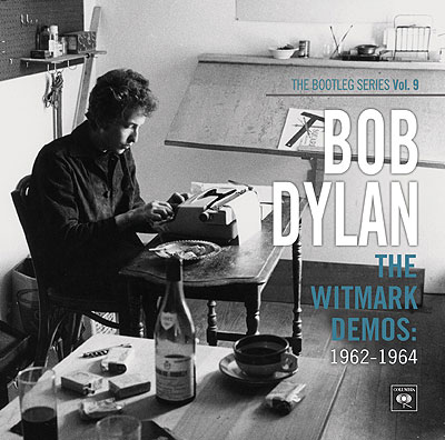 Bob Dylan The Bootleg Series Vol 9: The Witmark Demos 1962-1964 (Columbia/Sony)