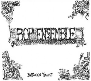"BOP Ensemble ""Between Trains"" (PID/Hemifrån)"