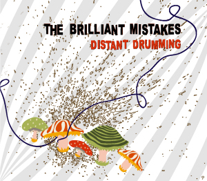 The Brilliant Mistakes Distant Drumming (Aunt Mimis Records/Hemifrån)