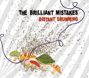 The Brilliant Mistakes Distant Drumming (Aunt Mimis Records/Hemifrån)