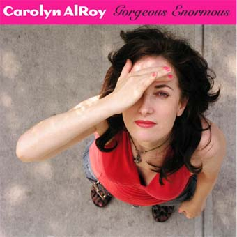 Carolyn AlRoy/Gorgeous Enormous