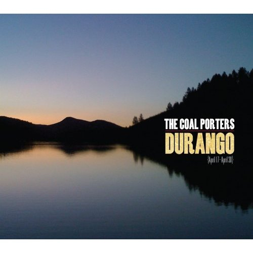 The Coal Porters Durango (Prima Records/Border)