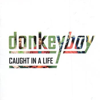 Donkeyboy Caught in a Life (Warner)