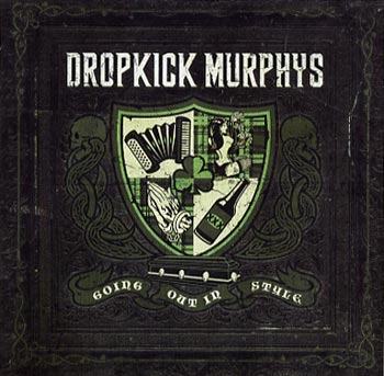 Dropkick Murphys Going out in style (Cooking Vinyl/Cosmos)