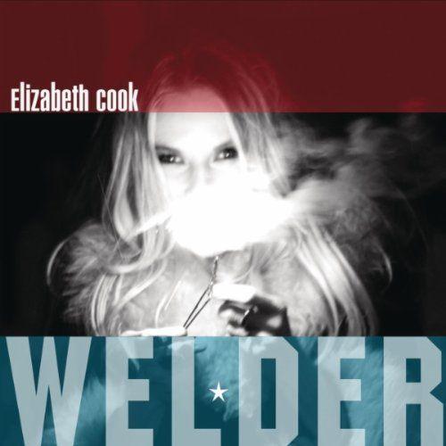 Elizabeth Cook Welder (Proper/Playground)