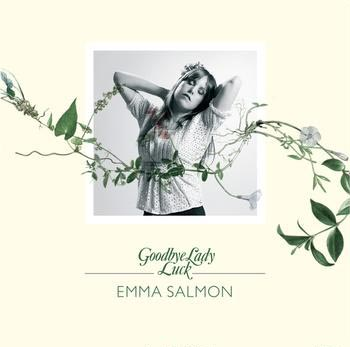 Emma Salmon Goodbye Lady Luck (Lily Of the Valley Records)