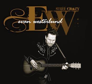 Evan Westerlund Still Crazy (Rootsy/Warner)