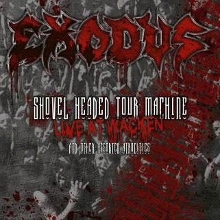 Exodus Shovel Headed Tour Machine: Live at Wacken (Nuclear Blast/Warner)