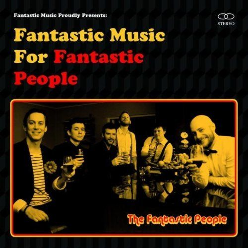 Fantastic People Fantastic Music For Fantastic People (Fantastic/PLU)
