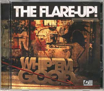 "The Flare-Up! ""Whip 'Em Hard, Whip 'Em Good"" (CRR/Sound Pollution)"