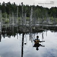 "Folke ""Ordinary Extraordinary"" (Brus&Knaster/PlayGround)"