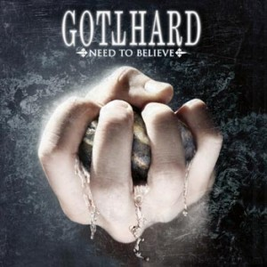 "Gotthard ""Need to believe"" (Nuclear Blast/Warner)"