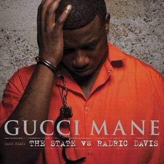 Gucci Mane  The State vs. Radric Davis (Warner)