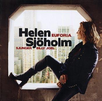 Helen Sjöholm sjunger Billy Joel Euforia (Universal)