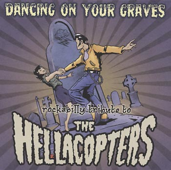 Dancing on your graves: Rockabilly Tribute to The Hellacopters (Wild Kingdom/Sound Pollution)
