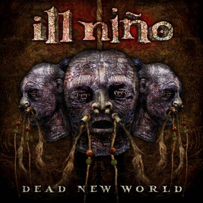 Ill Nino Dead New World (AFM/Sound Pollution)