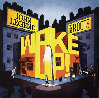 John Legend & The Roots Wake Up! (Columbia/Sony)