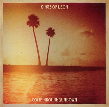 Kings Of Leon Come around sundown (RCA/Sony)