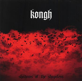"Kongh ""Shadows of the shapeless"" (Trust no one/Sound Pollution)"