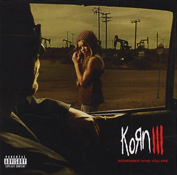 Korn Korn III/Remember who you are (Roadrunner/Warner)
