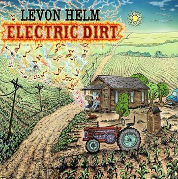 Levon Helm Electric Dirt (Caroline/EMI)