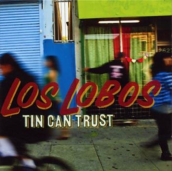 Los Lobos Tin Can Trust (Proper/Playground)