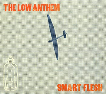 Low Anthem Smart Flesh (Bella Union/Playground)