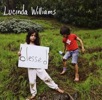 Lucinda Williams Blessed (Mercury/Universal)