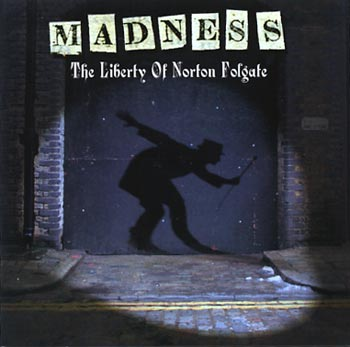 "Madness ""The Liberty Of Norton Folgate"" (Naive/Playground)"