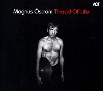 Magnus Öström Thread of Life (ACT/Cosmos)