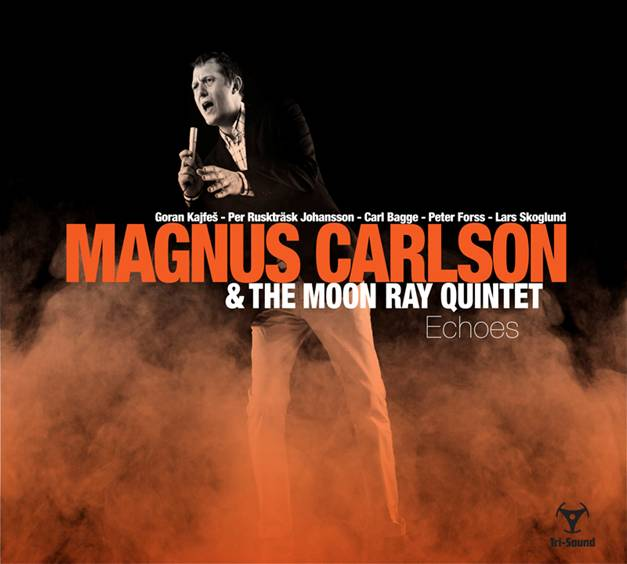 Magnus Carlson & The Moon Ray Quintet Echoes (Tri Sound/Cosmos)