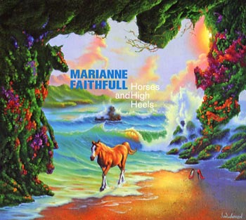 Marianne Faithfull Horses and High Heels (Naive/Playground)