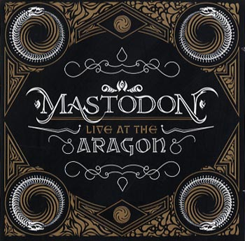 Mastodon Live at the Aragon (Reprise/Warner)