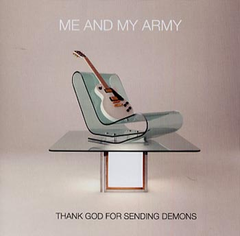 Me And My Army Thank God for sending demons (Parlaphone/EMI)