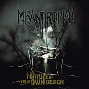 Misanthropian A Torture Of Your Own Design (Supernova/Playground)