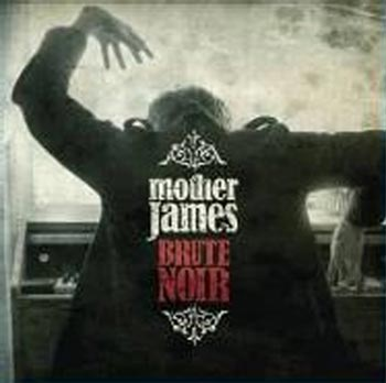 Mother James Brute Noir (Rootsy/Warner)