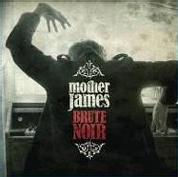 Mother James Brute Noir (Rootsy/Warner)