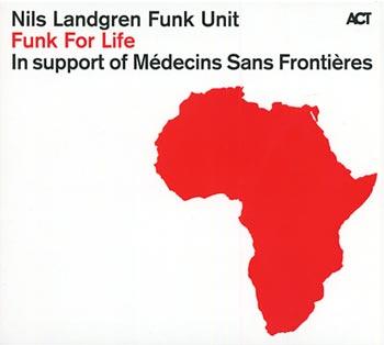 """Nils Landgren Funk Unit """"Funk for life"""" (ACT/Bonnier Amigo)"""
