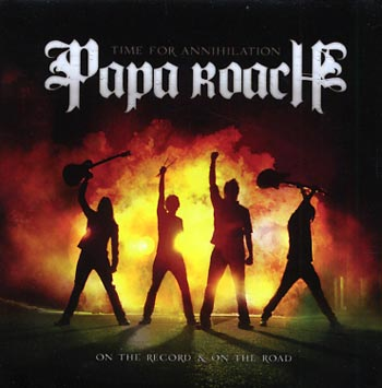 Papa Roach Time for annihilation (Eleven Seven/EMI)