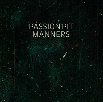 "Passion Pit ""Manners"" (Columbia/Sony)"