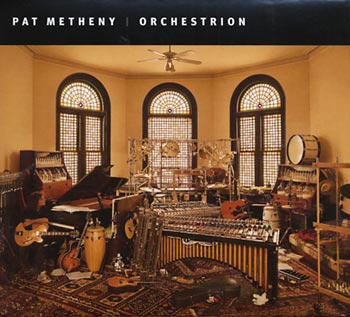 Pat Metheny Orchestrion (Nonesuch/Warner)