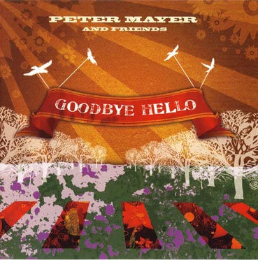 Peter Mayer Goodbye Hello (Little Flock/Hemifrån)