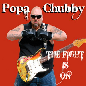 Popa Chubby The Fight Is On (Provogue/Border)