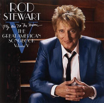 Rod Stewart Fly me to the moon (J Records/Sony)
