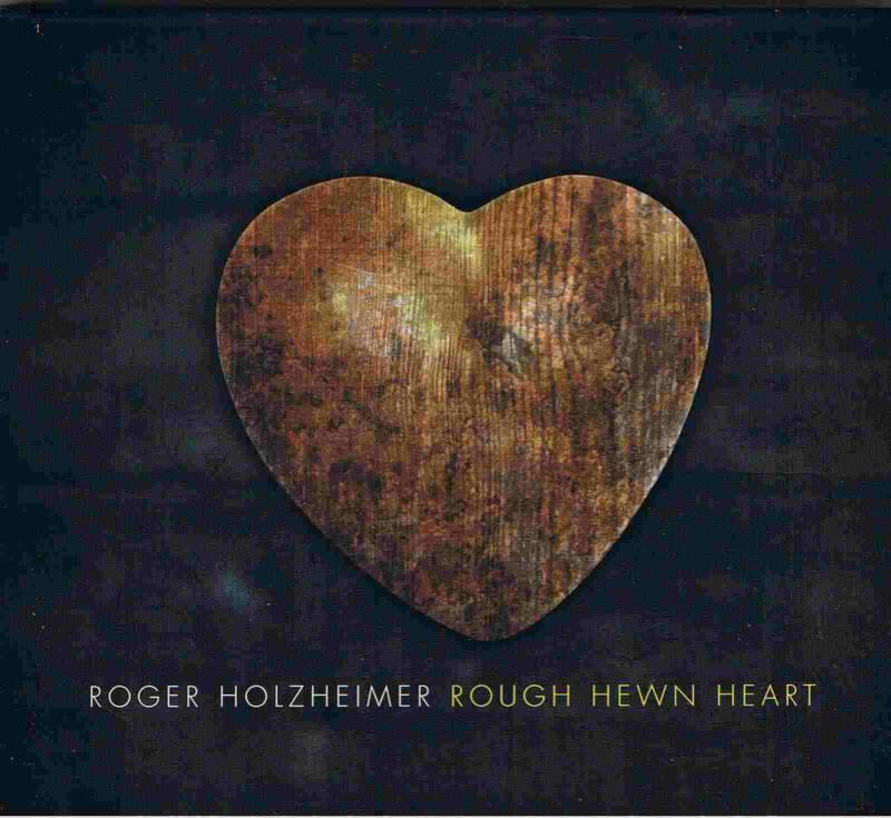 Roger Holzheimer Rough hewn heart (Hemifrån)